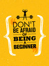 Do Not Be Afraid Of Being A Beginner. Sport And Fitness Creative Motivation Vector Design Banner. Active Workout Concept Royalty Free Stock Photo - 86540035