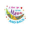 I Love You To The Moon And Back. Royalty Free Stock Photography - 86589127