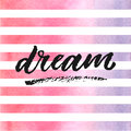 Dream Hand Drawn Lettering On Watercolor Stripes In Violet And Pink Colors. Royalty Free Stock Photo - 86662335