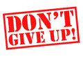 DON`T GIVE UP! Stock Photography - 86680722