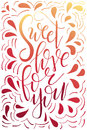 Poster With Typographical Quote. Hand Lettering Postcard. Ink Vector Illustration. Sweet Love For You Royalty Free Stock Images - 86973999