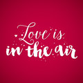 Valentine S Day Background With Text Love Is In The Air Stock Images - 87888484