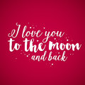 Valentine S Day Background With Text I Love You To The Moon And Back Stock Images - 87888674