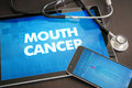 Mouth Cancer (cancer Type) Diagnosis Medical Concept On Tablet S Royalty Free Stock Photos - 88218828