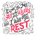 Come To Me All Who Are Weary Bible Quote Stock Photography - 88453922