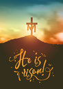 Christian Easter Scene, Saviour`s Cross On Dramatic Sunrise Scene, With Text He Is Risen, Illustration Royalty Free Stock Photography - 89816147