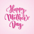 Happy Mother`s Day Hand Drawn Lettering For Mother Greeting Card Or Banner. Pink Brush Calligraphy Vector Illustration Stock Photo - 90785410