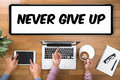 Don T Give Up I Will Try Inspiration , You Can Do It Never Sto Stock Photo - 91364570