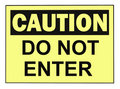 Caution Do Not Enter Sign Stock Photos - 9484033