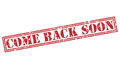 Come Back Soon Red Stamp Royalty Free Stock Image - 95566696