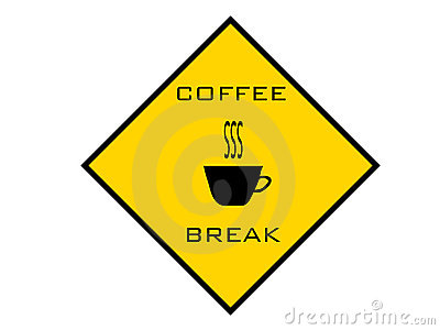 Coffee Break Warning Sign