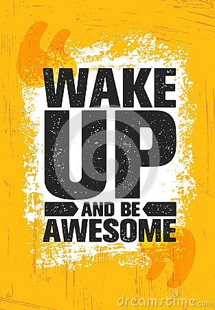 Wake Up And Be Awesome. Inspiring Creative Motivation Quote Poster Template. Vector Typography Banner Design Concept
