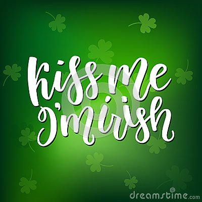 Saint Patricks Day greeting card with sparkled green clover leaves and text. Inscription - Kiss Me, I am Irish. St