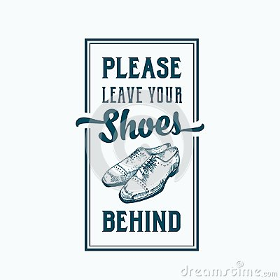 Please Leave Your Shoes Behind. Abstract Vector Sign, Label or Poster. Hand Drawn Shoe Pair with Retro Typography