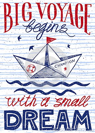 Big voyage begins with a small dream. Hand drawn vintage poster with quote lettering. Inspirational and motivational print. Vector