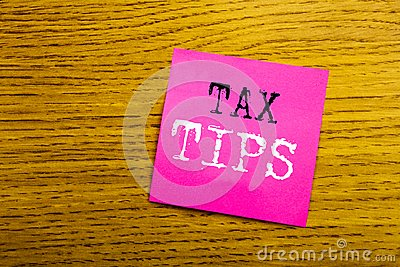 Handwriting Announcement text showing Tax Tips. Business concept for Taxpayer Assistance Refund Reimbursement written on sticky no