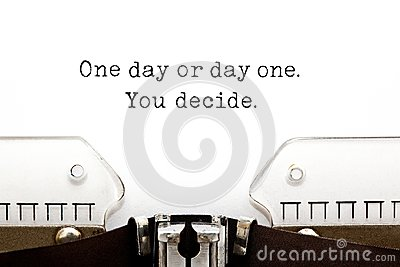 One Day Or Day One You Decide On Typewriter
