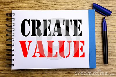 Handwriting Announcement text showing Create Value. Business concept for Creating Motivation Written on notepad note paper backgro