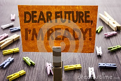 Handwritten text sign showing Dear Future, I Am Ready. Business concept for Inspirational Motivational Plan Achievement Confidence