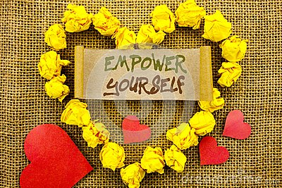 Handwriting Announcement text showing Empower Yourself. Concept meaning Positive Motivation Advice For Personal Development writte