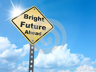 Bright future ahead sign