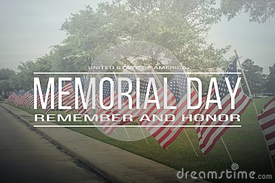 Text Memorial Day remember and honor on row of lawn American Fla