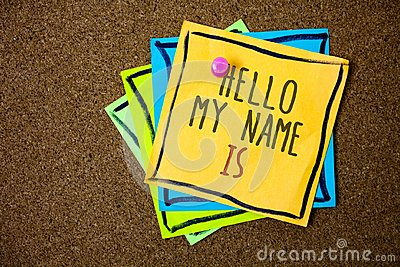 Writing note showing Hello My Name Is. Business photo showcasing Introduce yourself meeting someone new Presentation Papers beaut
