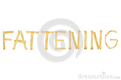 Word FATTENING laid out of long sticks of french fries isolated on white background