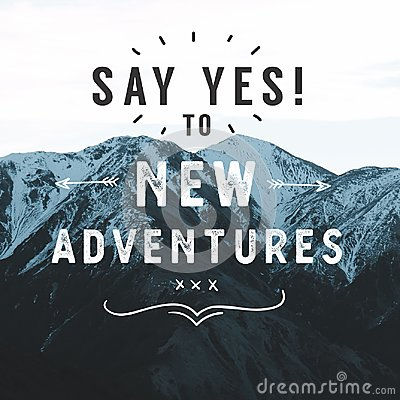Inspirational Typographic Quote - Say Yes to New Adventures.