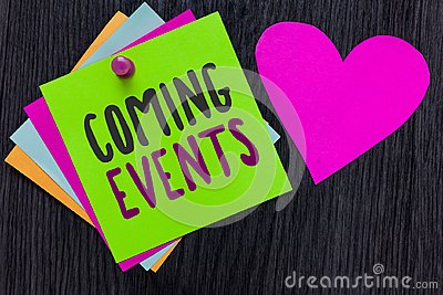 Text sign showing Coming Events. Conceptual photo Happening soon Forthcoming Planned meet Upcoming In the Future Papers Romantic l