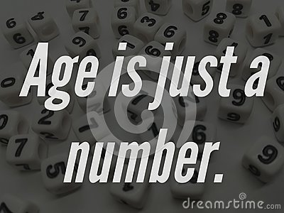 Age is just a number inspirational quote