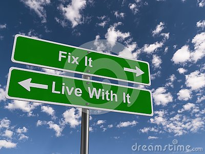 Fix It Or Live With It Signs