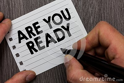 Conceptual hand writing showing Are You Ready. Business photo showcasing Alertness Preparedness Urgency Game Start Hurry Wide awak