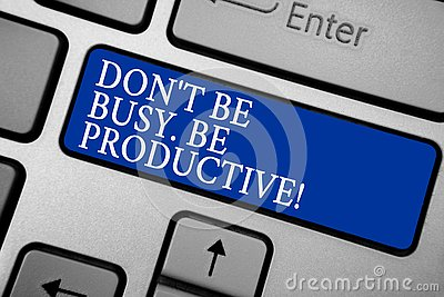 Word writing text Don t not Be Busy. Be Productive. Business concept for Work efficiently Organize your schedule time Grey silvery