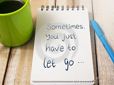 Sometimes You Just have to Let Go, Motivational Words Quotes Con
