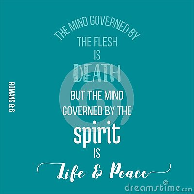 Bible quote from romans, the mind governed by the spirit is life