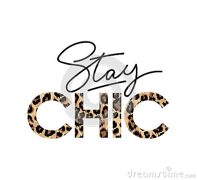 Stay Chic fashion print with lettering. Vector illustration.