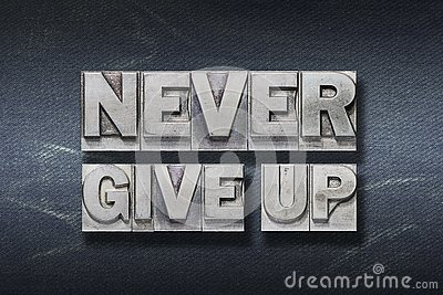 Never give up den