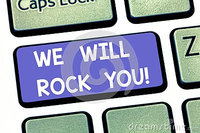 Handwriting text writing We Will Rock You. Concept meaning Rockers slogan Musical melody inspiration motivation Keyboard