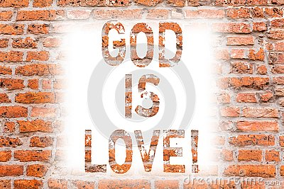 Text sign showing God Is Love. Conceptual photo Believing in Jesus having faith religious thoughts Christianity Brick