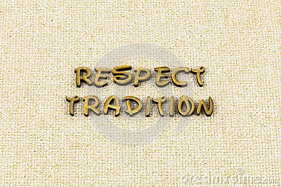 Respect tradition trust honesty honor yourself typography word