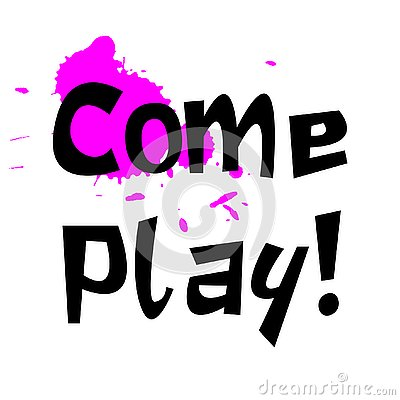 Come play slogan for kids