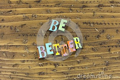 Be good better best person today improve typography print
