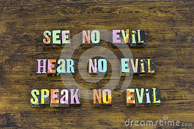 See hear speak no evil corruption right wrong learn