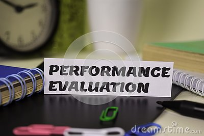 Performance Evaluation on the paper isolated on it desk. Business and inspiration concept