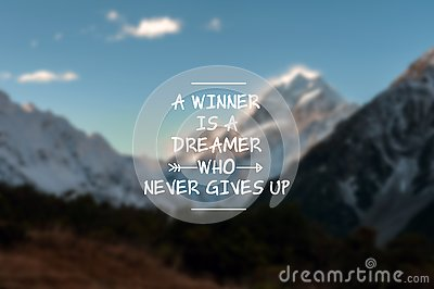 Life quotes - A winner is a dreamer who never gives up