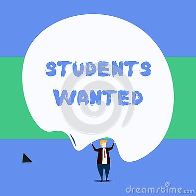 Text sign showing Students Wanted. Conceptual photo list of things wishes or dreams young showing in school want Front