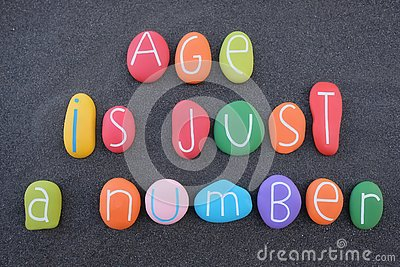 Age is just a number, motivational phrase with colored stone letters