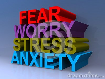 Fear, worry, stress, anxiety