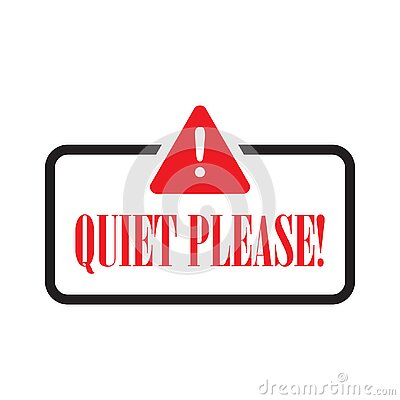 Quiet please sign isolated on white background. Attention icon for poster or signboard.